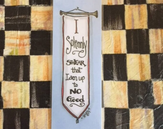 "HARRY POTTER Bookmark ""I Solemnly Swear that I am up to No Good""-- JK Rowling, Prisoner of Azkaban, Banner, Artist Created, Laminated"