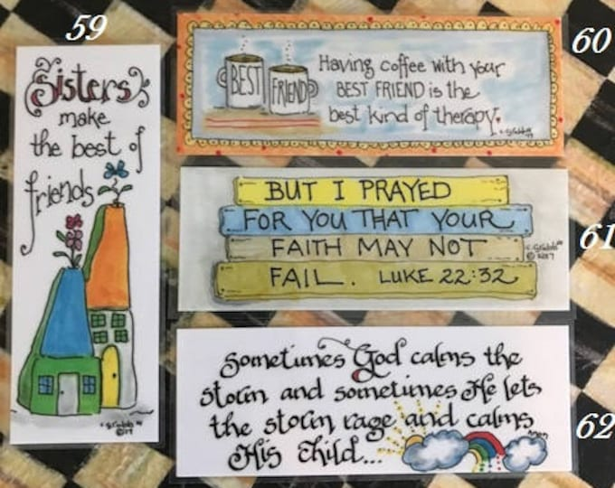Scripture Bookmarks-Cindy Grubb_For His Glory-#59-62, Sisters are Best Friends(Coffee), Luke 22 (Shiplap), God Calms His Child(Rainbow),Grad