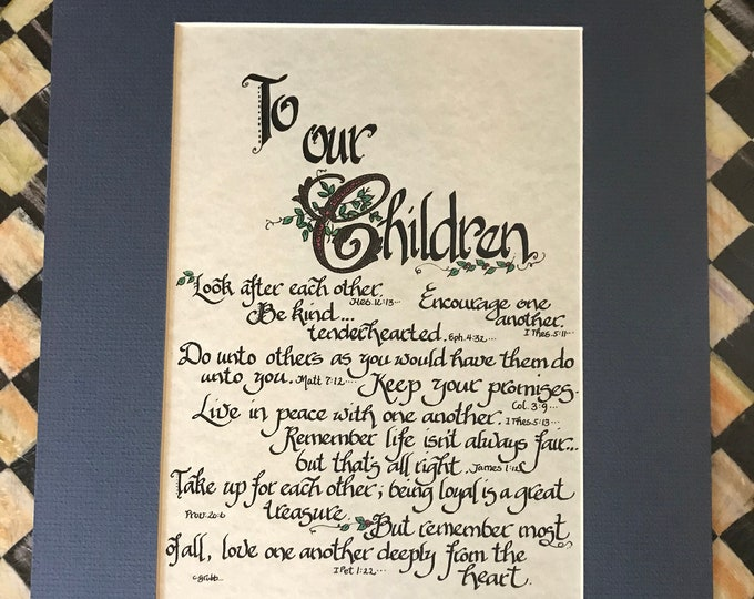 To Our Children (Quoting Scripture) Calligraphy Print By Cindy Grubb-8x10 Color- Heb. 12 13, 1 Thes. 5 11, Eph 4 32, Matt 7 12, FreeBookmark