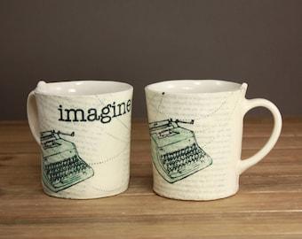 Imagine Mug  Writers Mug  Graduation Gift  Vintage Typewriter  Inspirational Cup  Illustrated  Clay Cup