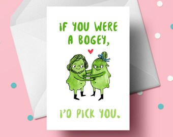 Funny anniversary card. I love you card for boyfriend or girlfriend. Card for husband, wife, him or her. If you were a bogey, I'd pick you!