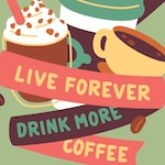 MINI Live Forever Drink More Coffee