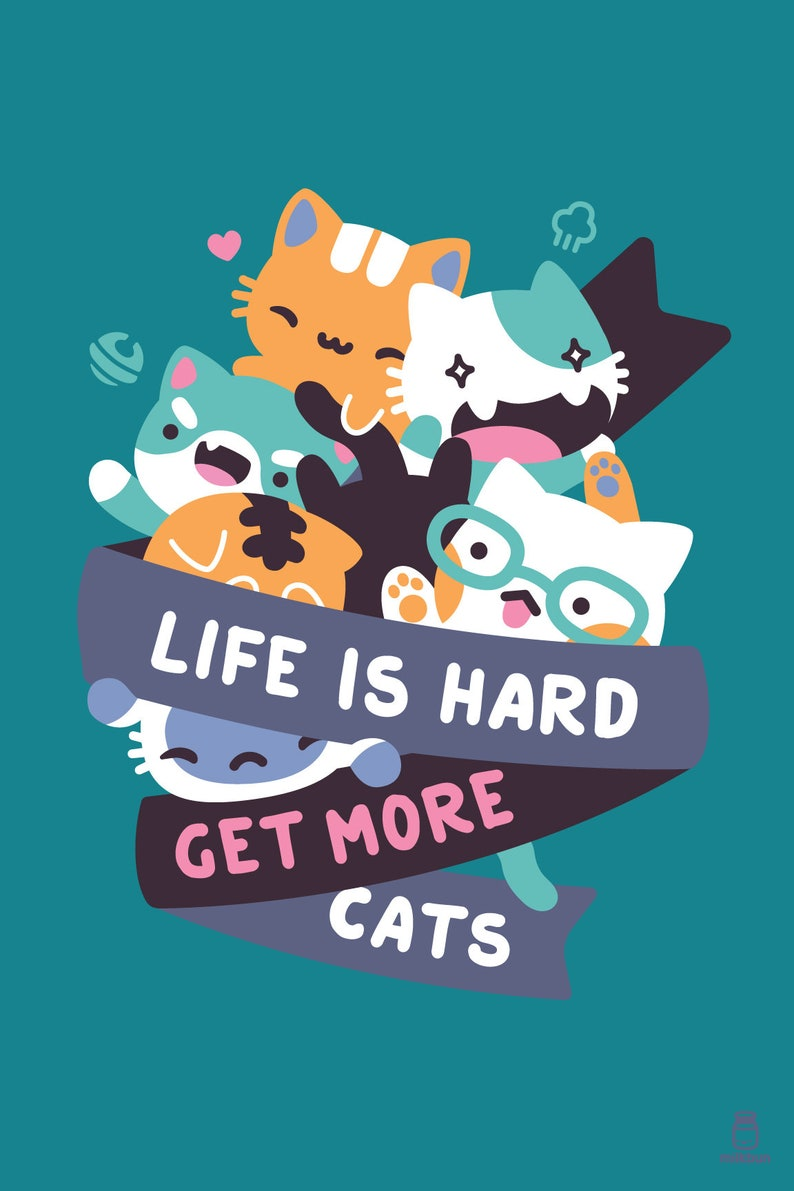 MINI Life Is Hard Get More Cats image 0