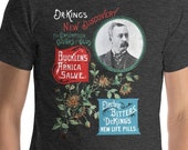 Quackery T-Shirt: Dr. King's New Discovery, Electric Bitters Unisex, Victorian Medical Advertising Patent Medicine Pseudoscience Doctor Gift