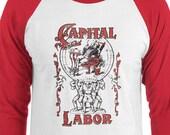Workers Shirt: Capital and Labor | Unisex Socialism Leftist Baseball Raglan, Retro Communist, Socialist Communism Anti-Capitalist Union Gift