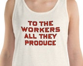 Workers Tank: To the Workers All They Produce, Unisex Tank Top | Retro Socialist Gift, Leftist, Labor, Anti-Capitalist, Communist, Communism