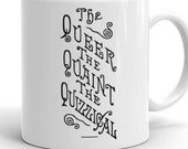 The Queer, The Quaint, The Quizzical Mug