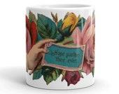 Victorian Sentiment Mug: Hope Sustain Thee Ever | Comfort, Sympathy Victorian Hand & Roses Vintage Flowers Floral, Ceramic Mug Gift