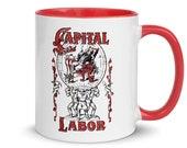 Capital and Labor, Socialist Ceramic Mug, Red Inside | Edwardian Socialism, Retro Communist, Anti-Capitalist, Pro-Labor, Leftist Gift