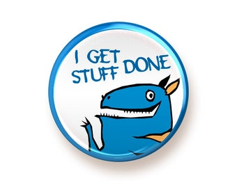I Get Stuff Done - button