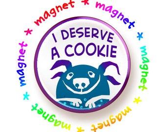 I Deserve a Cookie - round magnet