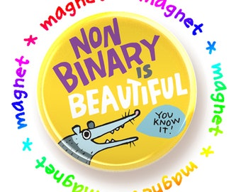 Non Binary is Beautiful - round magnet