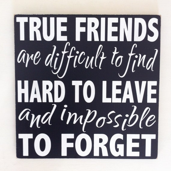 Best friends sign. True friends sign.  Friends quote. Distressed wooden sign.