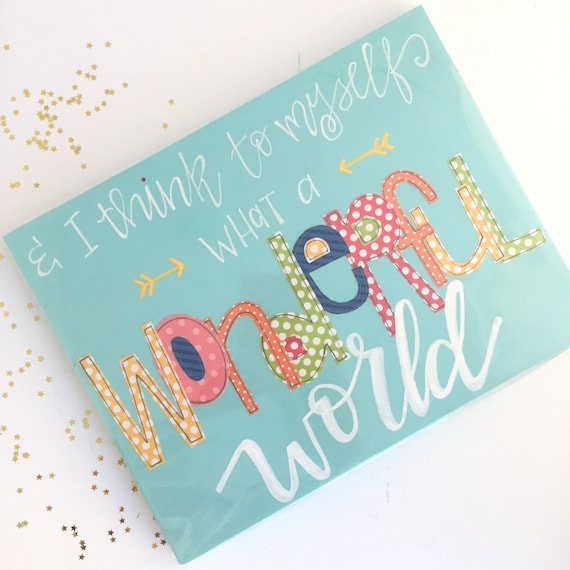 What a wonderful world Sign • louis armstrong • song lyrics • life is good • inspirational home decor • colorful • cheerful sign • kids room