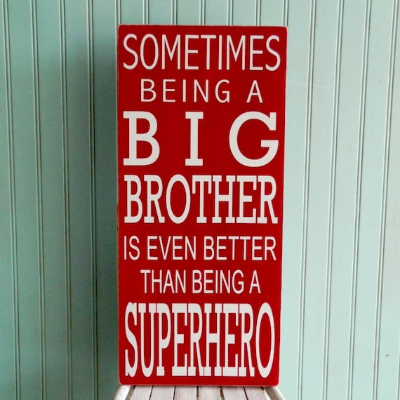 Big Brother Sign. Sometimes being a big brother is better than being a superhero sign. Brother art. boys room decor playroom sign.