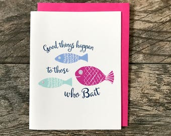 Good Things Happen To Those Who Bait Greeting Card, Hand Glittered Card, Blank Inside, Congratulations Card, Fish Card, Bait, Fish, Nautical