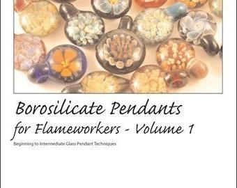 Lampworking Tutorial - Borosilicate Pendants for Flameworkers book, Volume 1 - Digital