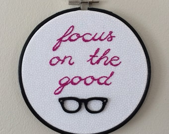Focus On The Good Embroidered Fabric Hoop with glasses