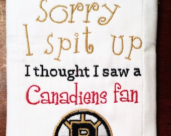 Boston Bruin inspired Sorry I Spit Up Burp Cloth....Montreal Canadiens