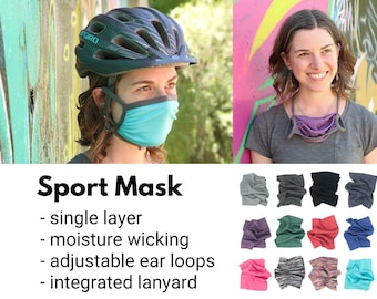 Sport mask: Single layer, adjustable ear loops + integrated neck ties, comfortable, breathable, wicking, technical stretch fabric