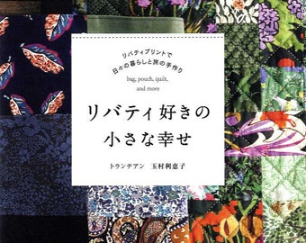 Small Happiness with Liberty Fabrics - Bags, Pouches, Quilts and More - Japanese Craft Book