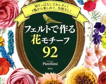 92 Felt Flowers by PieniSieni - Japanese Craft Book