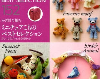 Crochet Best Selection 152 Miniature Items - Japanese Craft Book
