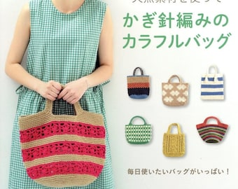 Crochet Colorful Bags with Natural Yarns - Japanese Craft Book