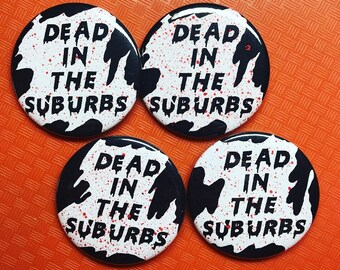 Dead In the Suburbs Pin