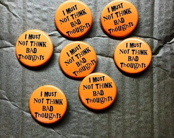 I Must Not Think Bad Thoughts Pin