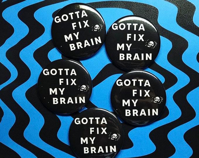 Fix My Brain Pin