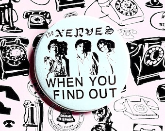 Nerves 'When You Find Out' Pin