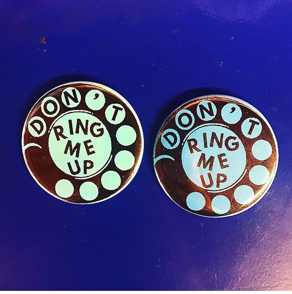 "Protex ""Don't Ring Me Up"" Pin"