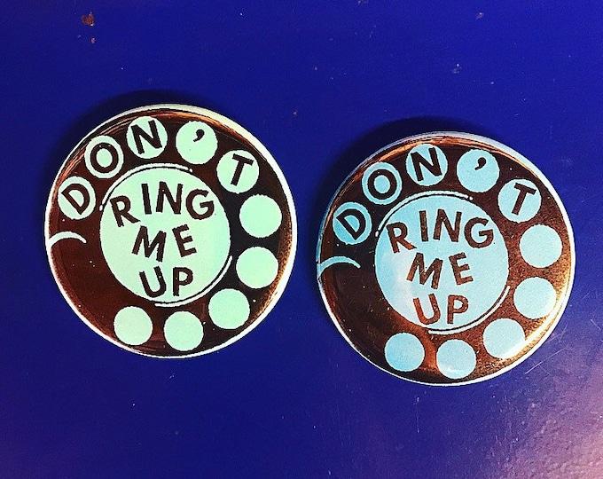 "Protex ""Don't Ring Me Up"" Pin"