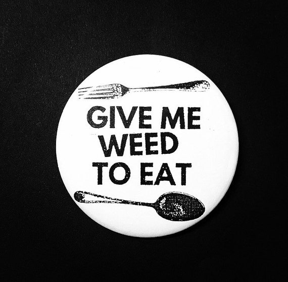 Give Me Weed Pin