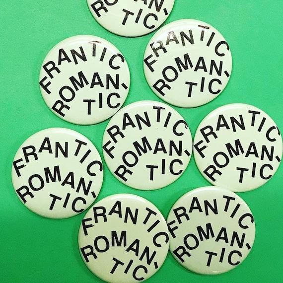 Frantic Romantic Pin