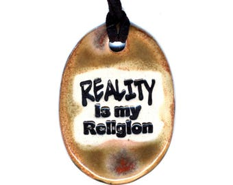 Reality is my Religion Ceramic Necklace in Rust
