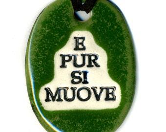 E Pur Si Muove or Ode to Galileo Ceramic Necklace in Green