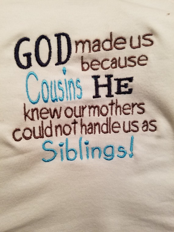 God Made Us Cousins Because He Knew Our Mothers Could Not Etsy