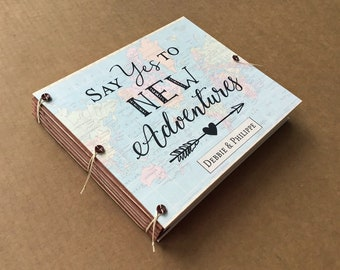 Say Yes to New Adventures, Travel Gift, Custom Map Travel Scrapbook Album, Blank Pages for Photos and Envelopes for Mementos
