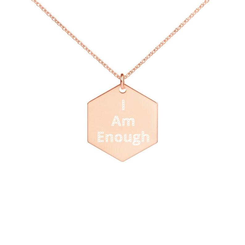 I Am Enough Self love Empowerment Engraved Hexagon image 0