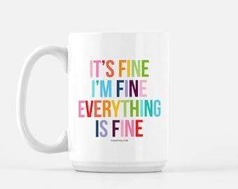 It's Fine I'm Fine Everything Is Fine Mug