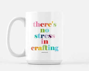 There's no stress in crafting Mug