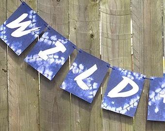 Indigo Garland Party decoration, wild free decor, dorm decor, summer decor, statement decor, choose wording, tie dye party, fathers day sign