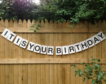 It Is Your Birthday Party Garland, funny pre-strung text banner, wall decor, dwight birthday, the office, tv show quote, fathers day garland