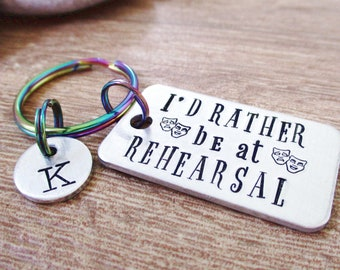 Personalized Actor Gift, I'd Rather be at Rehearsal, Drama keychain, Director gift, acting, theater geek gift, optional initial disc