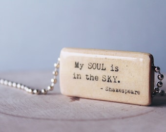 Shakespeare Quote Necklace, My Soul Is In The Sky, Literary Quote Necklace, Bamboo Tile Pendant Necklace, Typography, Typewriter Quote