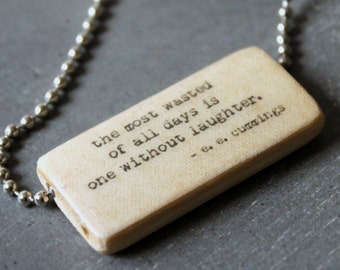 ee cummings Quote Necklace, The most wasted of all days is one without laughter, Literary Quote, Bamboo Tile Necklace, Scrabble Tile Pendant