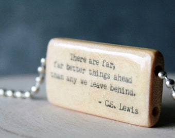 CS Lewis Quote Necklace, There are far, far better things ahead than any we leave behind, Bamboo Tile Quote Pendant, Literary Quote Necklace