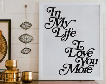 In My Life I Love You More - Beatles Lyric Poster